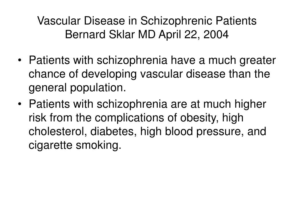 Vascular Disease in Schizophrenic Patients