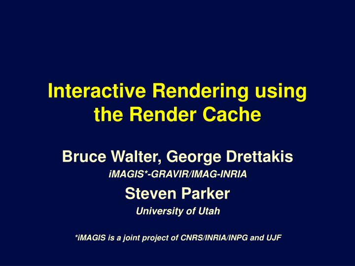 Interactive rendering using the render cache