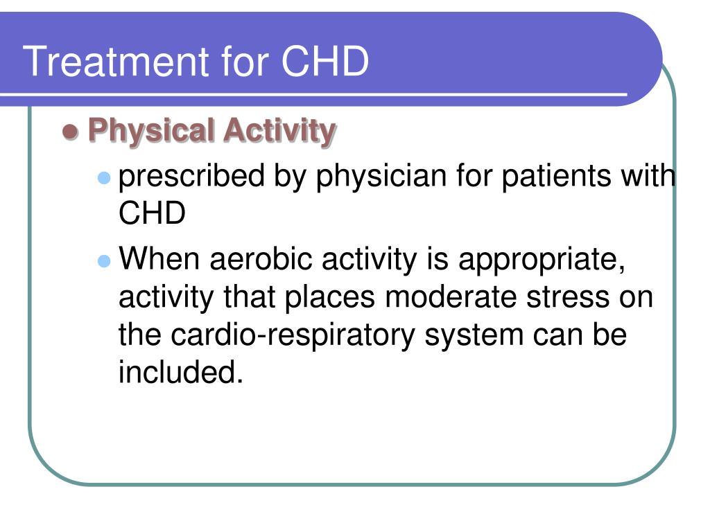 Treatment for CHD