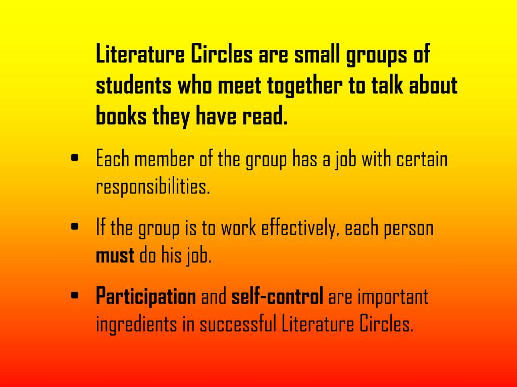 Literature Circles are small groups of students who meet together to talk about books they have read.
