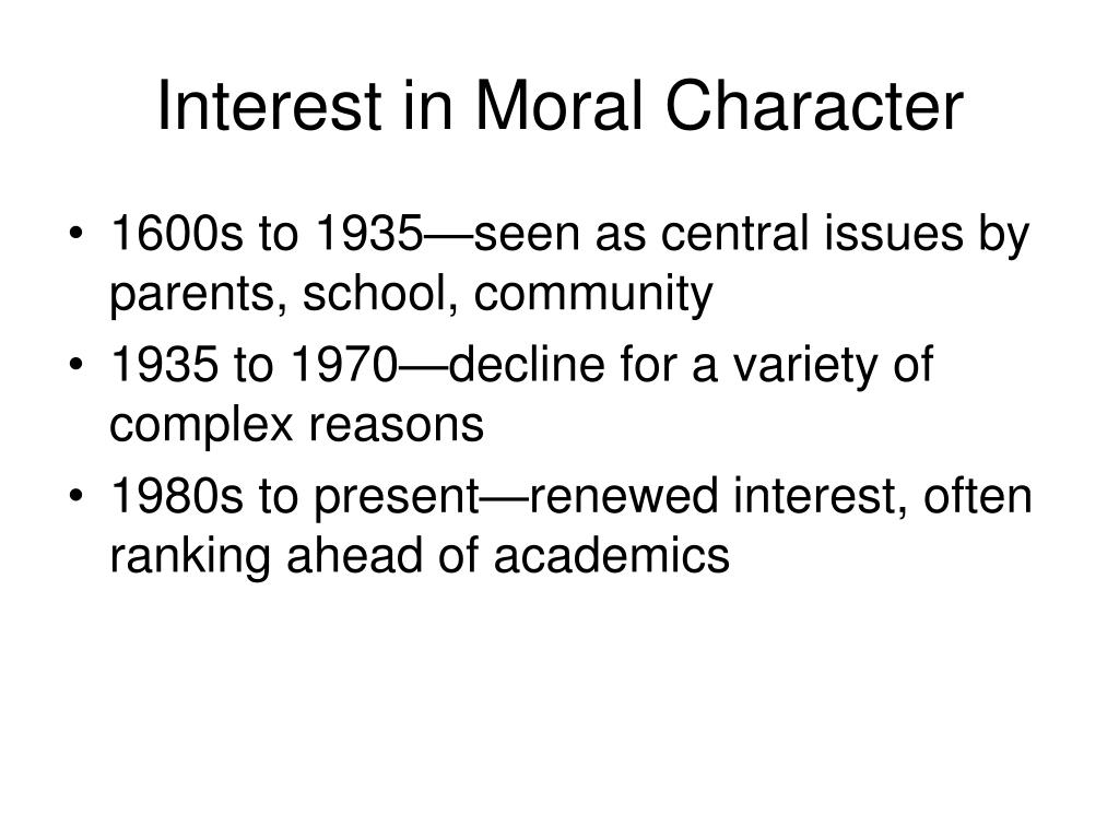 Interest in Moral Character