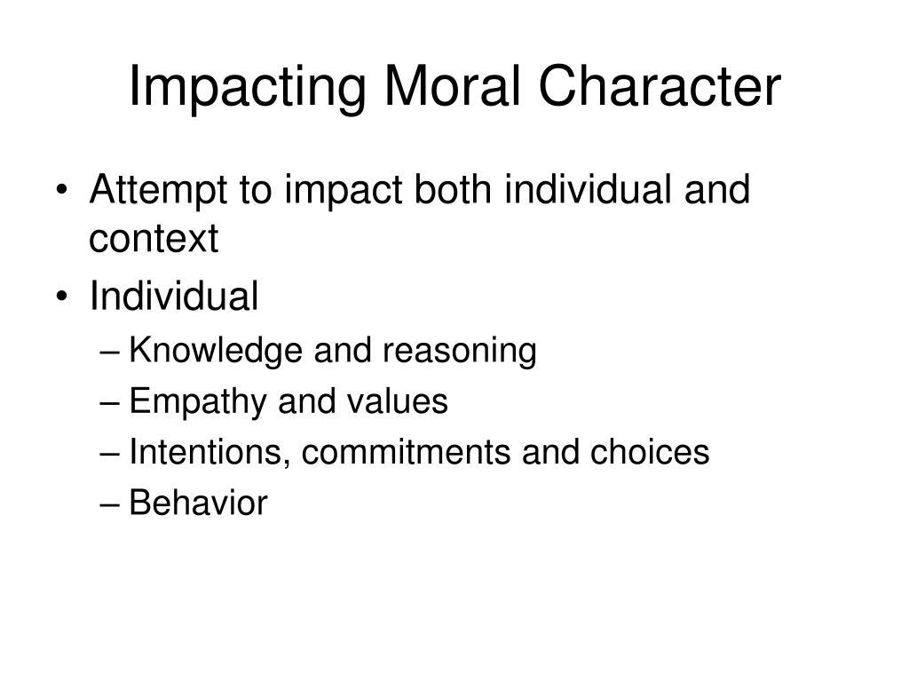 Impacting Moral Character