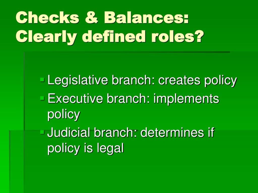 Checks & Balances: Clearly defined roles?