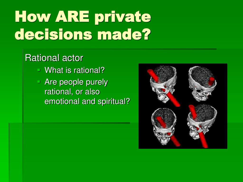 How ARE private decisions made?