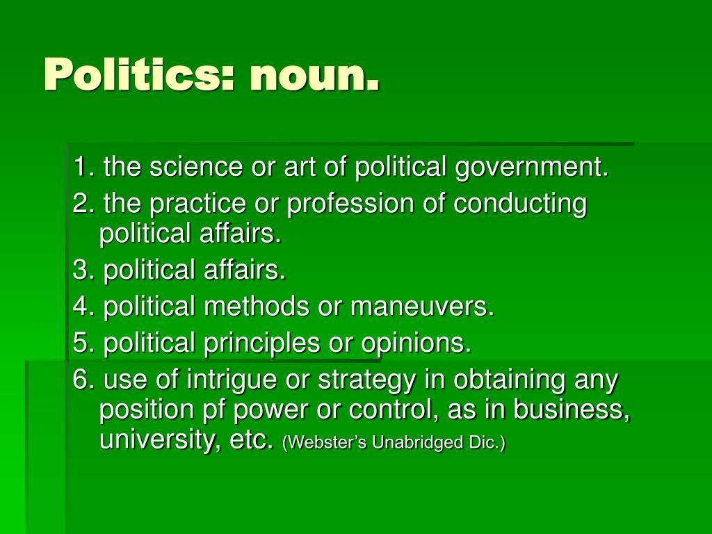 Politics: noun.
