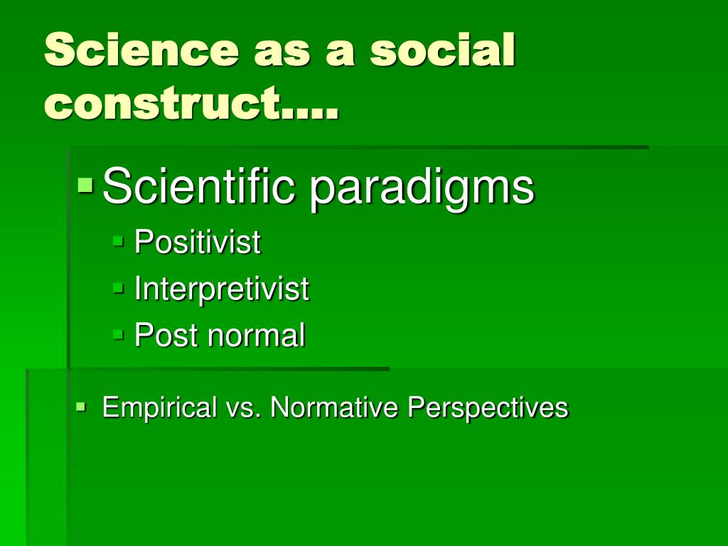 Science as a social construct….