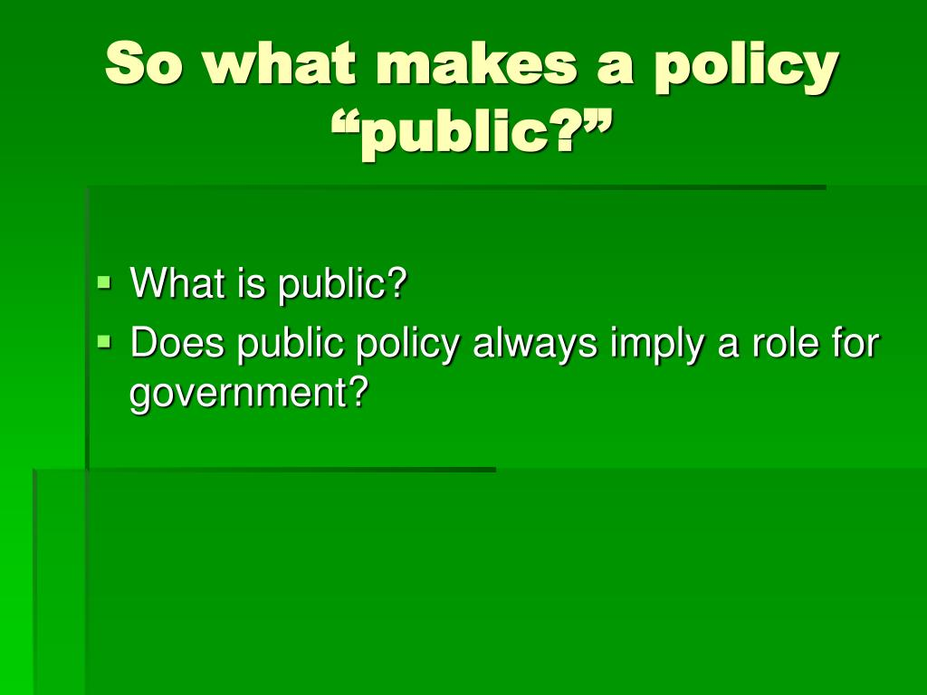 """So what makes a policy """"public?"""""""