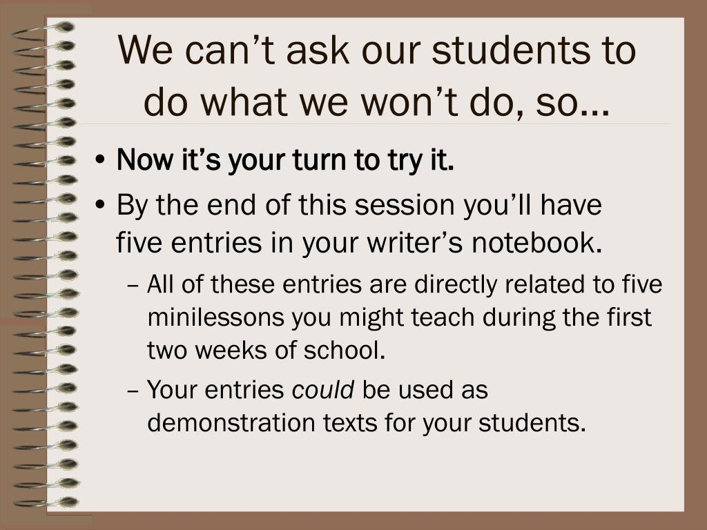 We can't ask our students to do what we won't do, so…