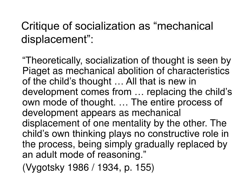 "Critique of socialization as ""mechanical displacement"":"