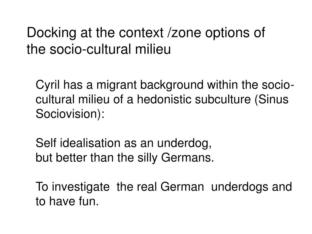 Docking at the context /zone options of the socio-cultural milieu