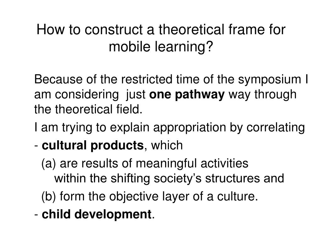 How to construct a theoretical frame for mobile learning?