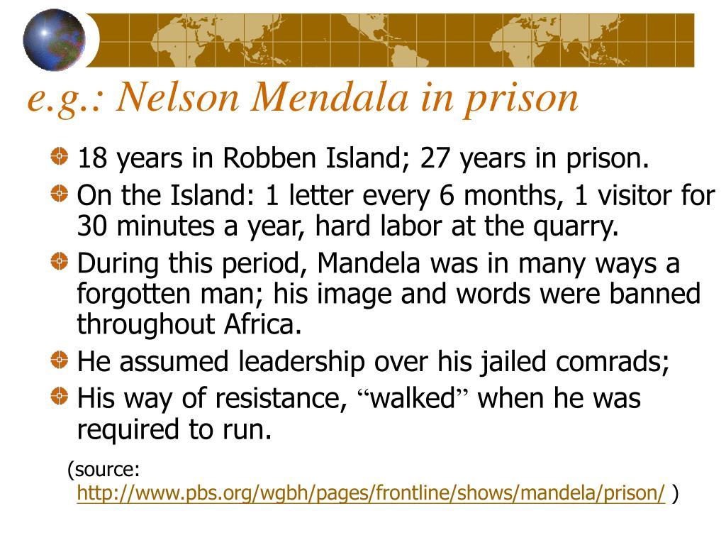 e.g.: Nelson Mendala in prison