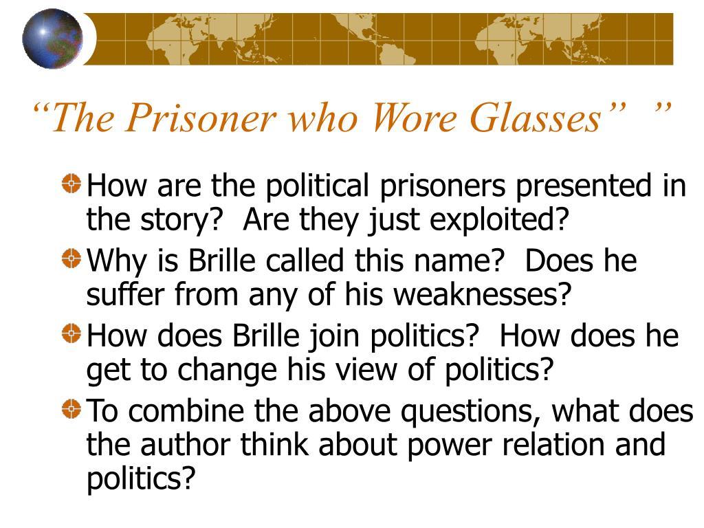"""The Prisoner who Wore Glasses""  """