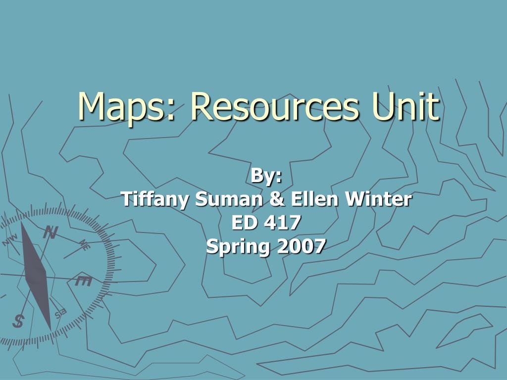 Maps: Resources Unit