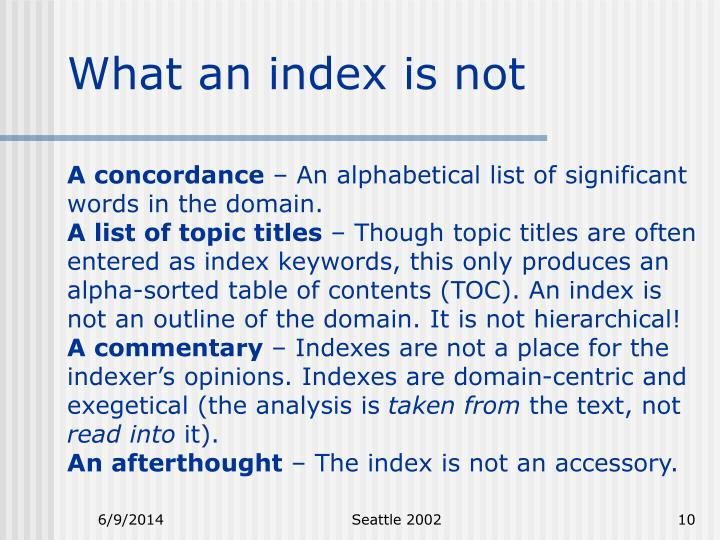 What an index is not