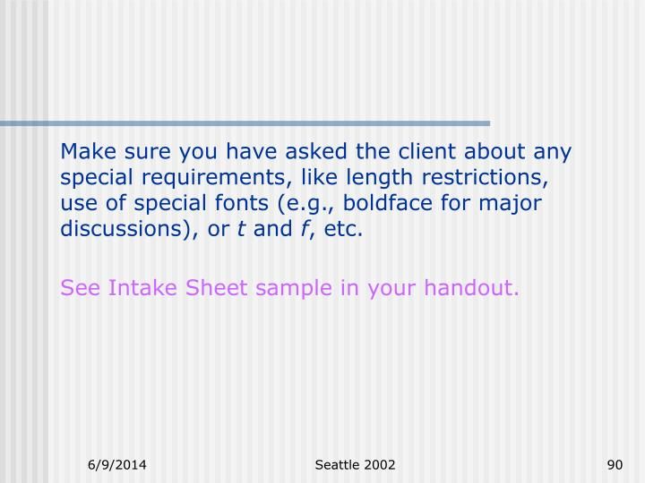 Make sure you have asked the client about any