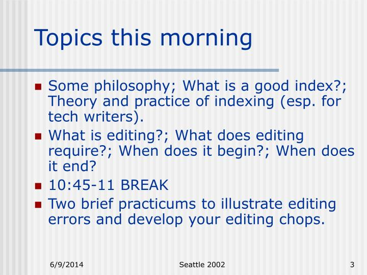 Topics this morning