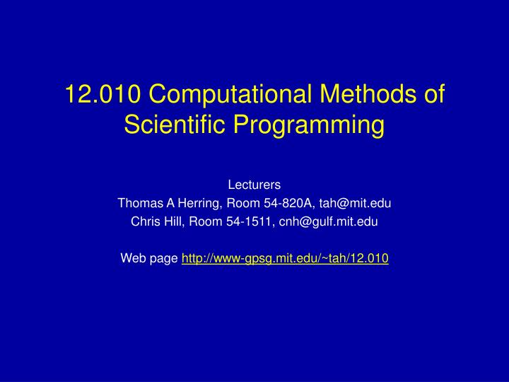 12 010 computational methods of scientific programming