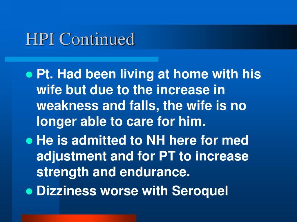 HPI Continued