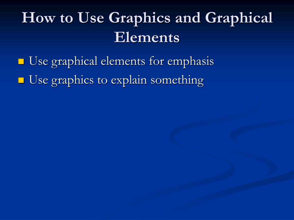 How to Use Graphics and Graphical Elements