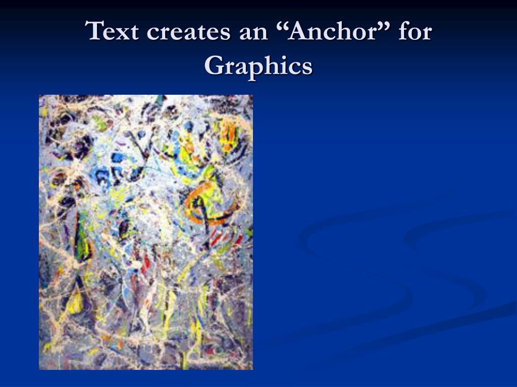 "Text creates an ""Anchor"" for Graphics"