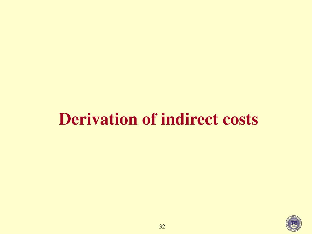 Derivation of indirect costs