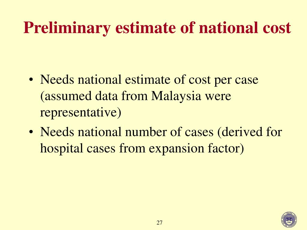 Preliminary estimate of national cost