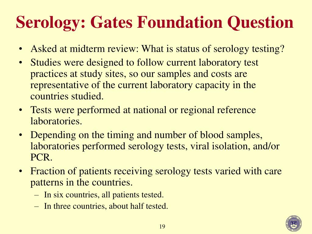 Asked at midterm review: What is status of serology testing?