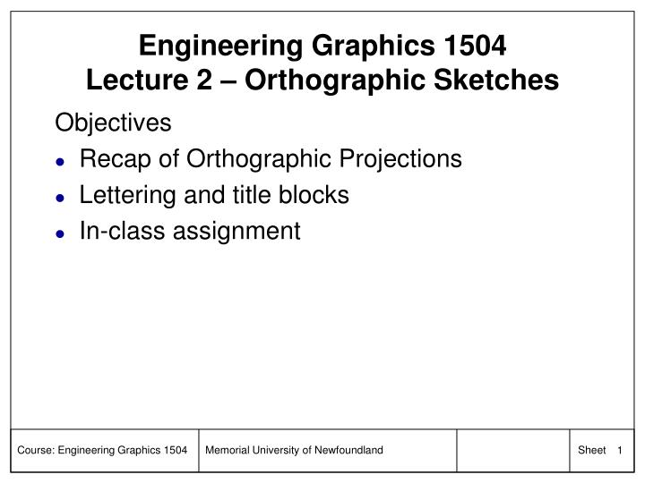 Engineering graphics 1504 lecture 2 orthographic sketches