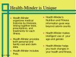health minder is unique