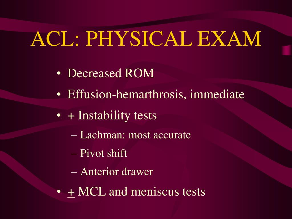 ACL: PHYSICAL EXAM