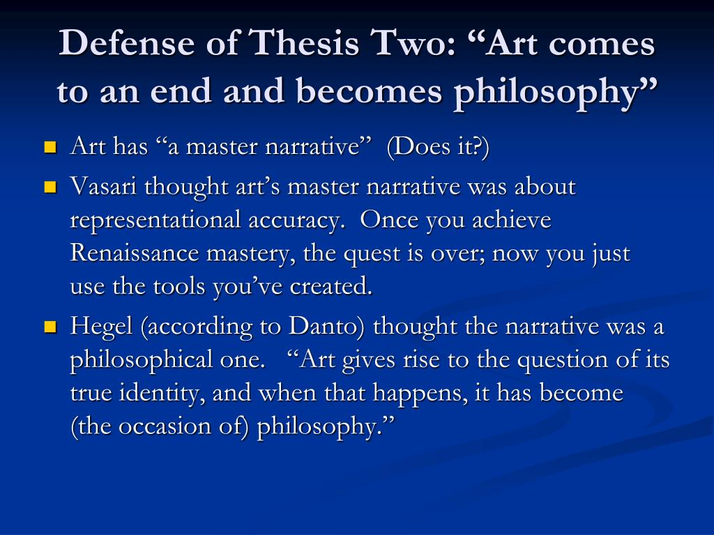 """Defense of Thesis Two: """"Art comes to an end and becomes philosophy"""""""