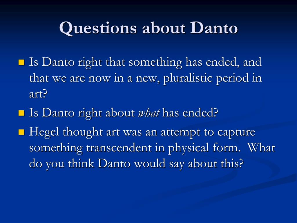 Questions about Danto
