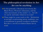 the philosophical revolution in art art can be anything