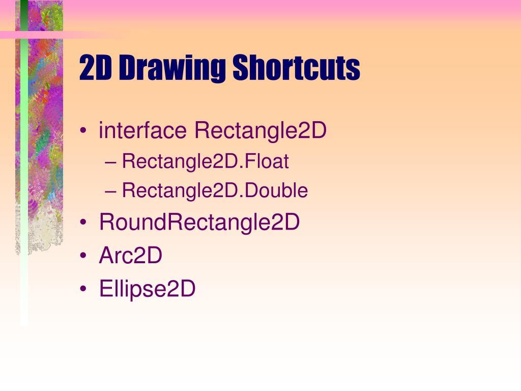 2D Drawing Shortcuts