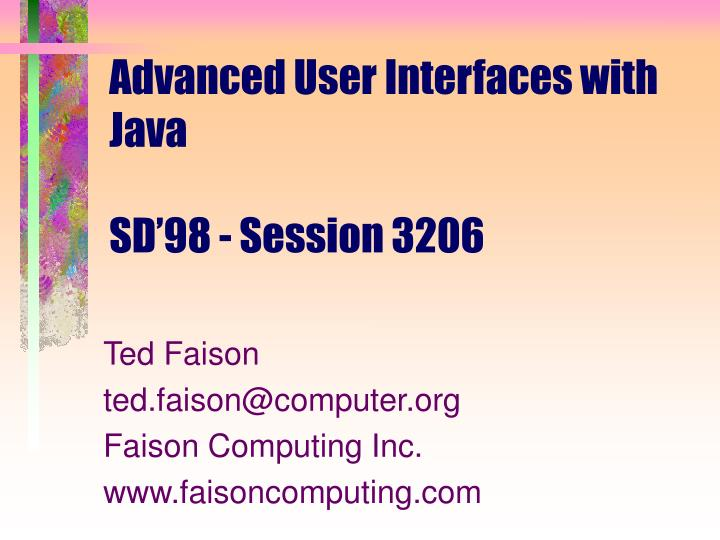 Advanced user interfaces with java sd 98 session 3206