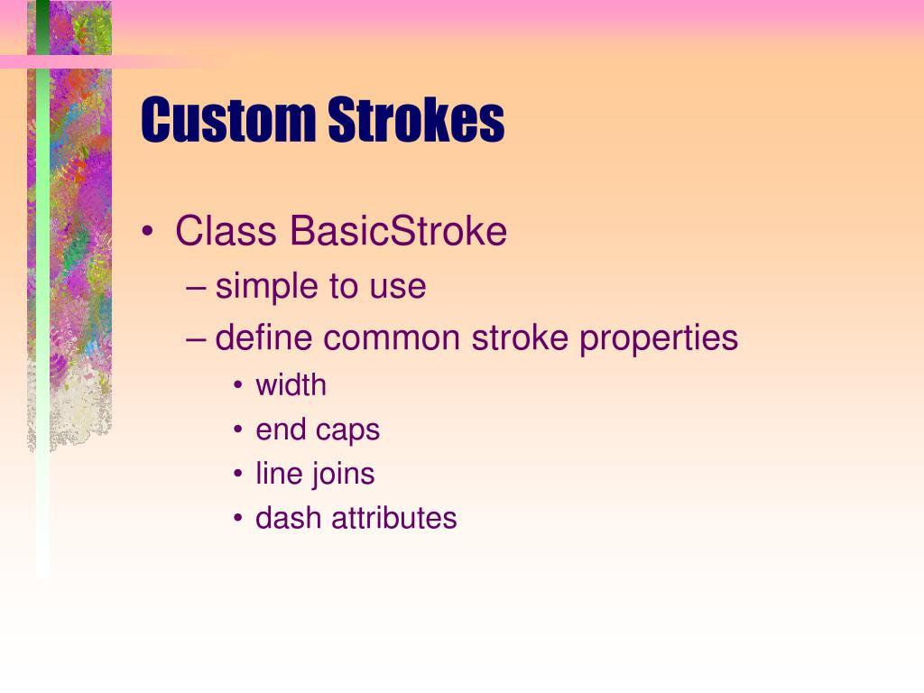 Custom Strokes