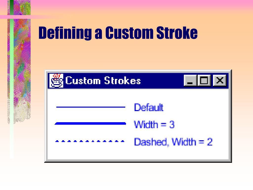 Defining a Custom Stroke