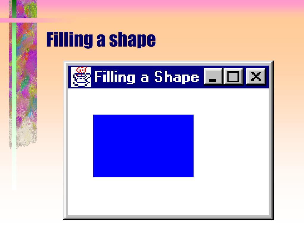 Filling a shape
