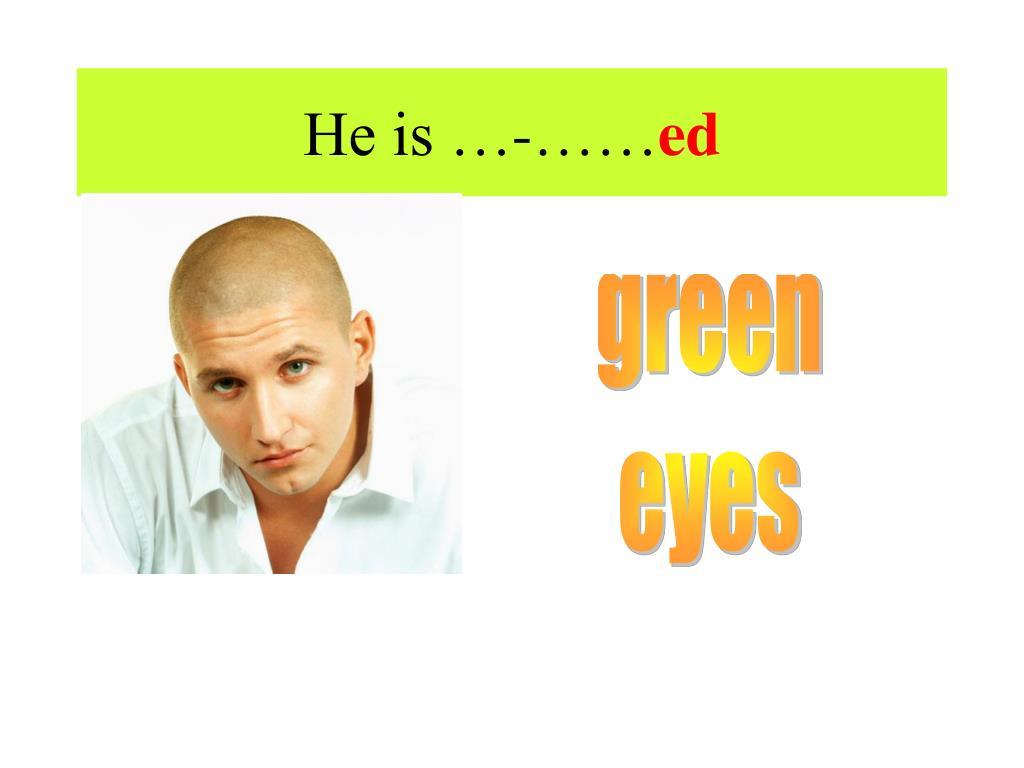 He is …-……