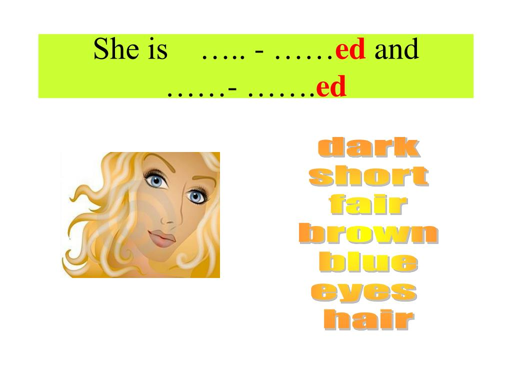 She is    ….. - ……