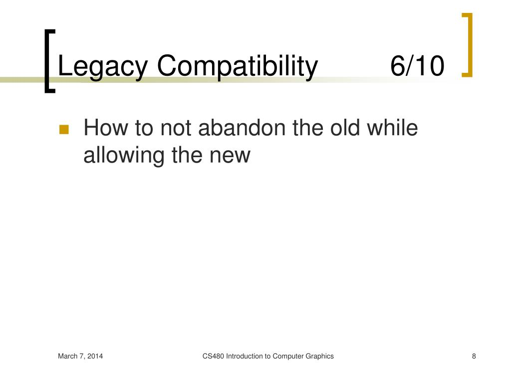 Legacy Compatibility         6/10