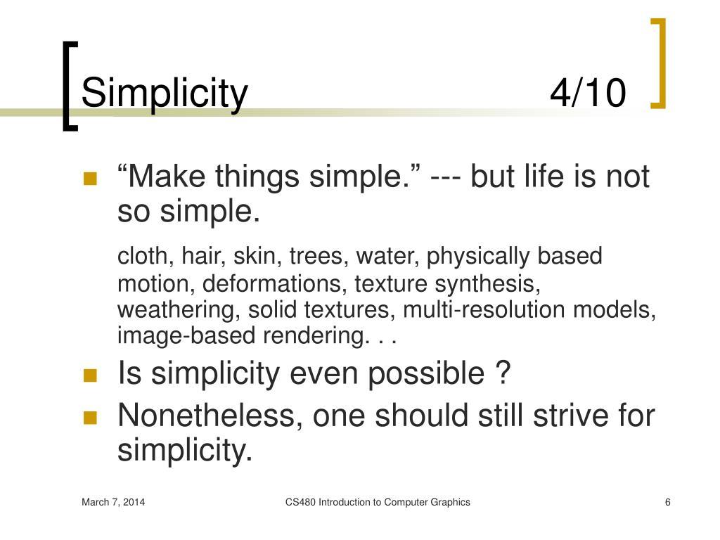Simplicity                           4/10
