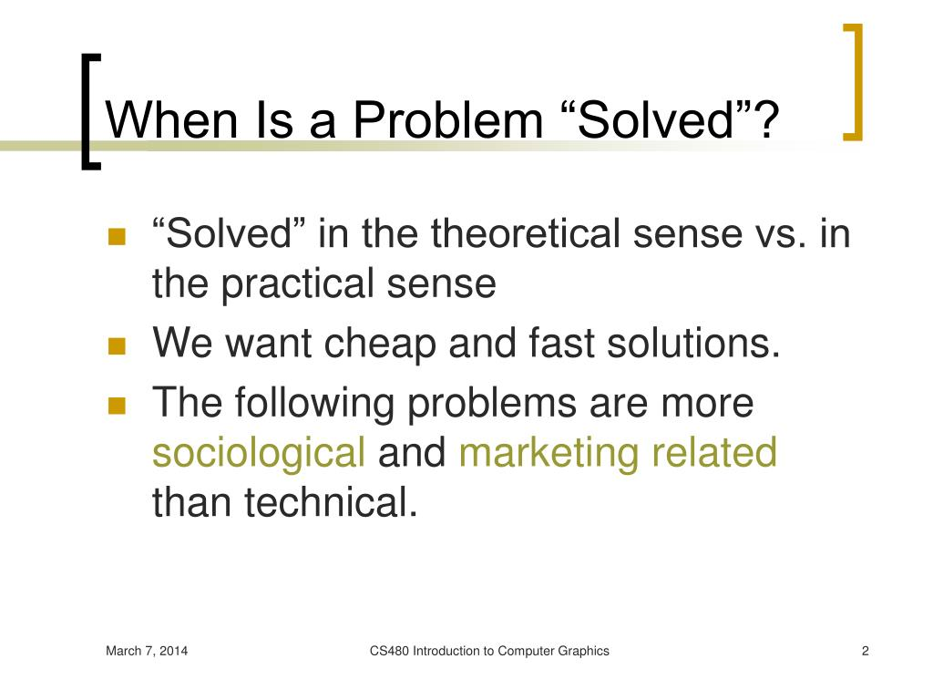 "When Is a Problem ""Solved""?"