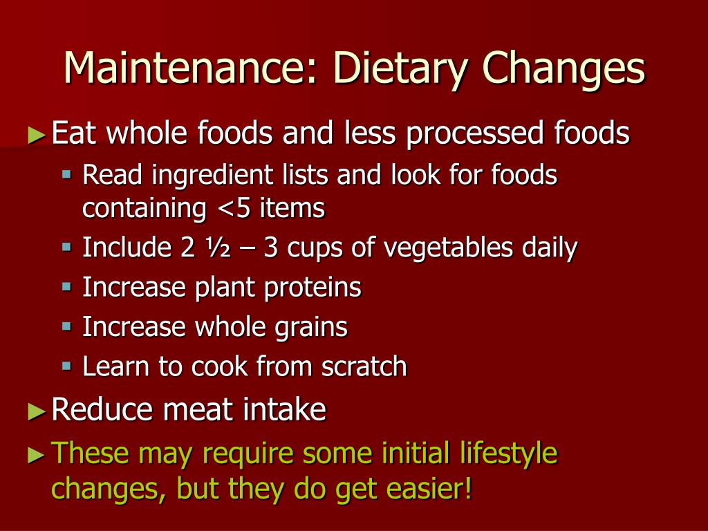 Maintenance: Dietary Changes