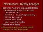maintenance dietary changes