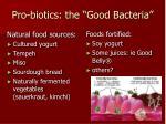 pro biotics the good bacteria