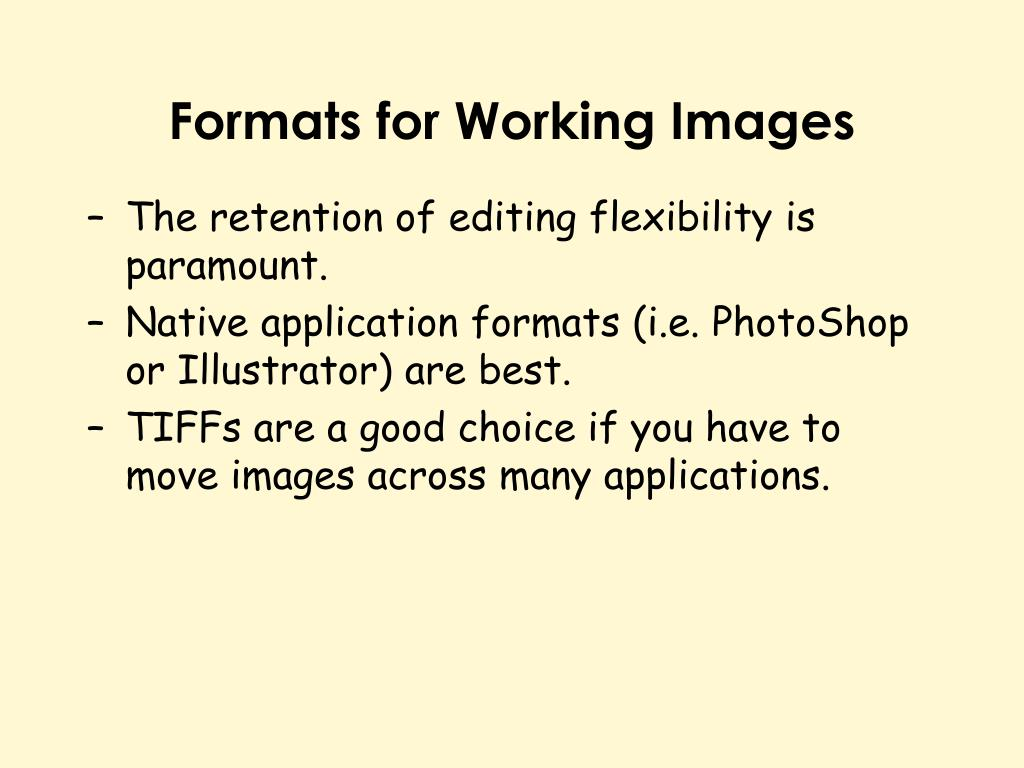 Formats for Working Images