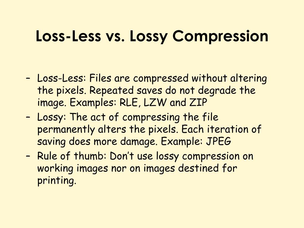 Loss-Less vs. Lossy Compression