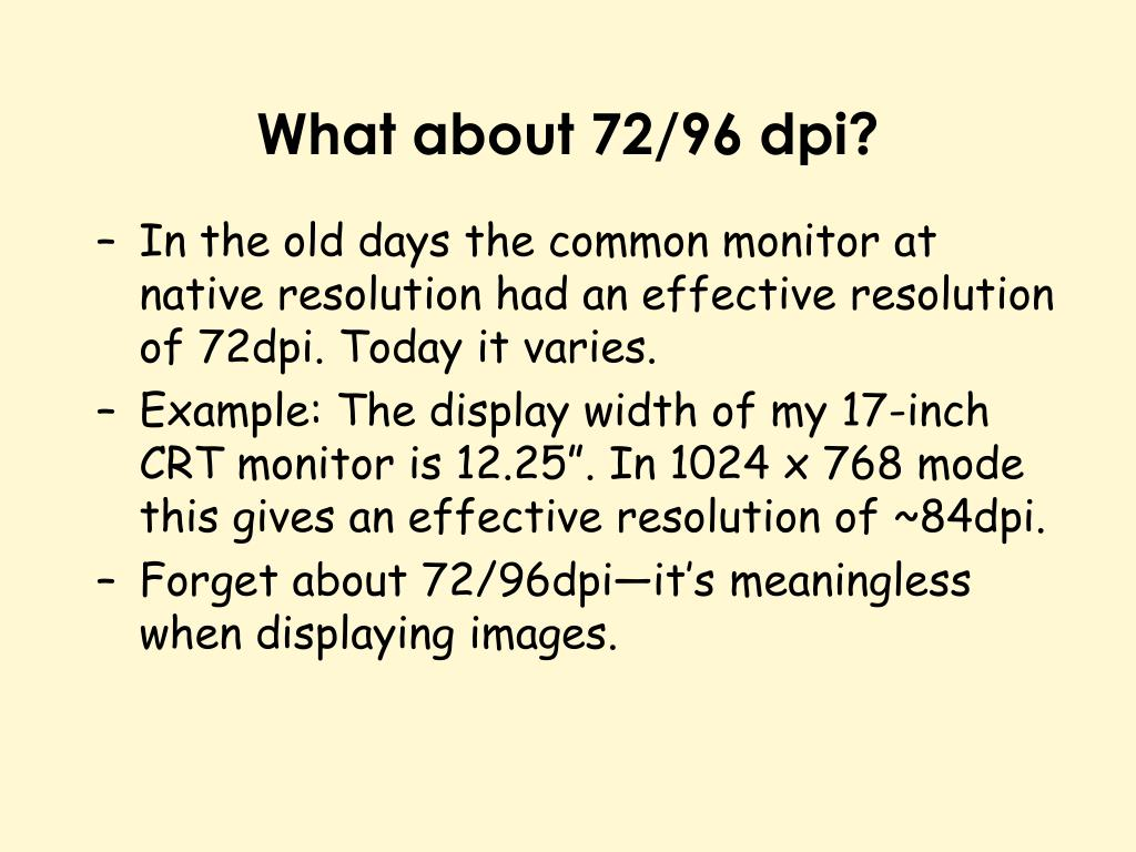 What about 72/96 dpi?
